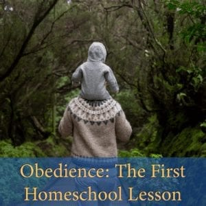 Obedience – The First Homeschool Lesson