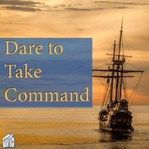 Dare to Take Command